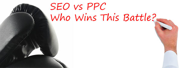 SEO vs PPC - Who Wins This Internet Marketing Battle?